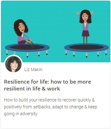 Online course - Resilience for life: how to be more resilient in life & work